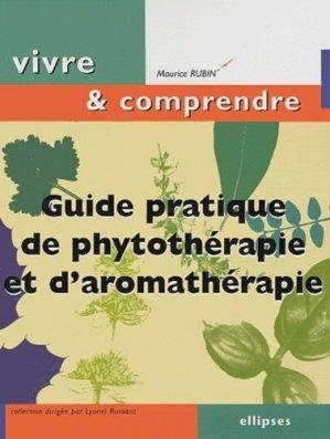 Guide pratique de phytothérapie et d'aromathérapie - ellipses - 9782729817916 -