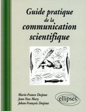 Guide pratique de la communication scientifique - ellipses - 9782729847210 -