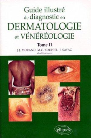 Guide illustré de diagnostic en dermatologie et vénéréologie Tome 2 - ellipses - 9782729856823 -