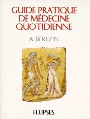 Guide pratique de médecine quotidienne - Ellipses - 9782729896867 -
