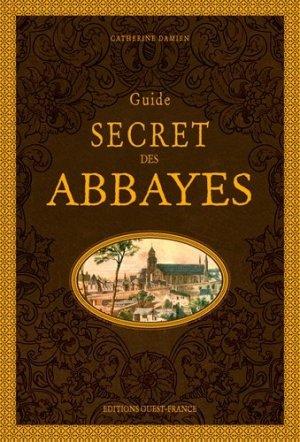 Guide secret des abbayes - Ouest-France - 9782737372391 -