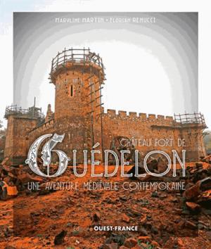 Guedelon, une aventure medievale contemporaine - ouest-france - 9782737375682 -