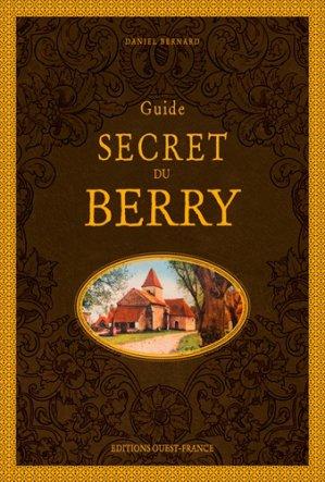 Guide secret du Berry - Ouest-France - 9782737381041 -
