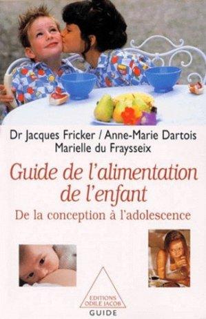 GUIDE DE L'ALIMENTATION DE L'ENFANT. De la conception à l'adolescence - odile jacob - 9782738106179 -