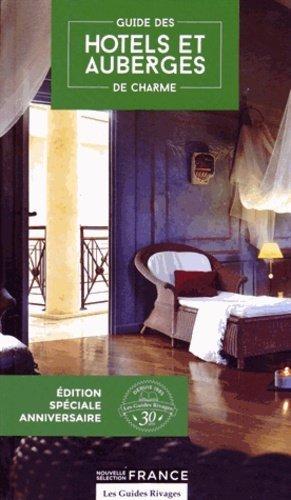 Guide des hôtels et auberges de charme - Rivages - 9782743629625 -