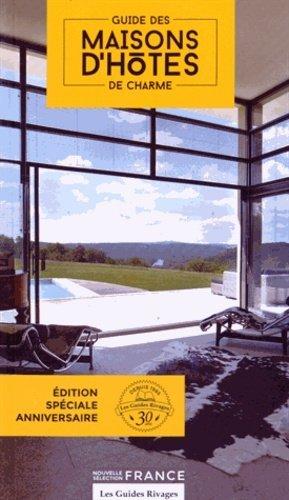 Guide des maisons d'hôtes de charme - Rivages - 9782743629632 -