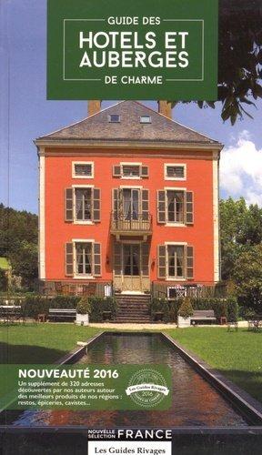 Guide des hôtels et auberges de charme - Rivages - 9782743634735 -