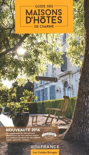 Guide des maisons d'hôtes de charme - Rivages - 9782743634742 -