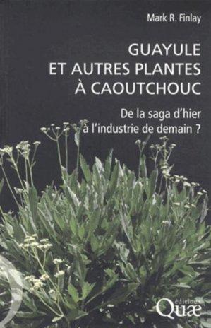Guayule et autres plantes à caoutchouc - quae  - 9782759219087 -