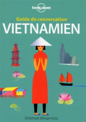 Guide de conversation Vietnamien - 4ed - lonely planet - 9782816155969 -