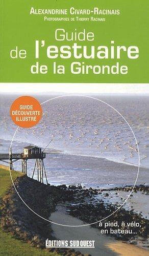 Guide de l'estuaire de la Gironde - sud ouest - 9782817700861 -