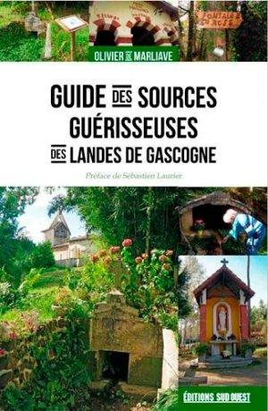 Guide des sources guérisseuses des Landes de Gascogne - sud ouest - 9782817705736 -