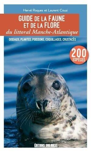 Guide de la flore et de la faune du littoral Manche-Atlantique - sud ouest - 9782817707266 -