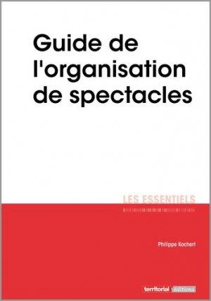 Guide de l'organisation de spectacles - territorial - 9782818616772 -