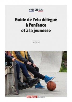 Guide de l'élu délégué à l'enfance et à la jeunesse - territorial - 9782818617557 -