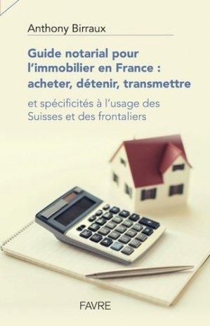 Guide notarial pour l'immobilier en France : acheter, détenir, transmettre - favre - 9782828916466 -