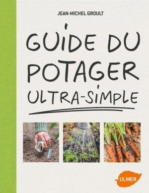 Guide du potager ultra-simple - ulmer - 9782841389605
