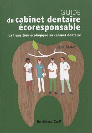 Guide du cabinet dentaire éco-responsable - Cahiers de prothèses éditions - 9782843614347 -
