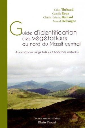 Guide d'identification des végétations du nord du Massif central - presses universitaires blaise pascal - 9782845166752 -
