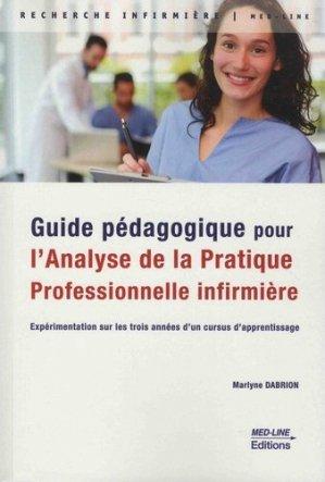 Guide pédagogique pour l'analyse de la pratique professionnelle infirmière - med-line - 9782846782265 -