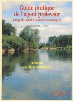 Guide pratique de l'agent préleveur chargé de la police des milieux aquatiques - cemagref - 9782853625548 -