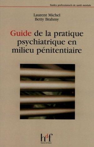 Guide de la pratique psychiatrique en milieu pénitentiaire - heures de france - 9782853852746