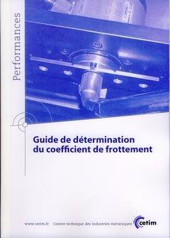 Guide de détermination du coefficient de frottement - cetim - 9782854008111 -