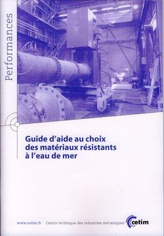 Guide d'aide au choix des matériaux résistants à l'eau de mer - cetim - 9782854008609 -