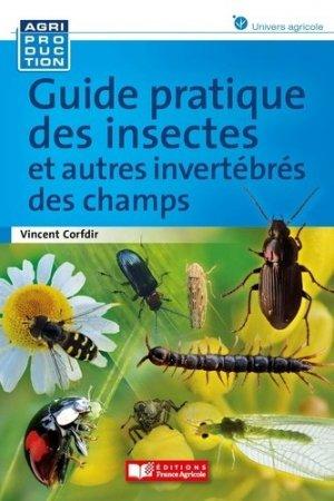 Guide pratique des insectes et autres invertébrés des champs - france agricole - 9782855575742 -