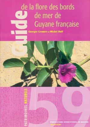 Guide de la flore des bords de mer de Guyane française - museum national d'histoire naturelle - 9782856535585