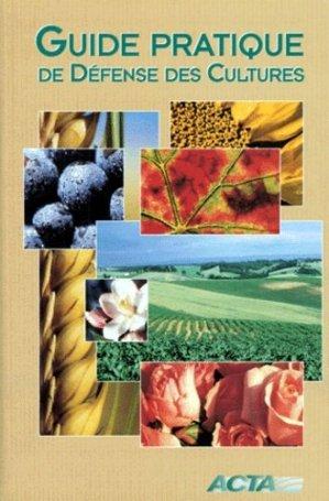 Guide pratique de défense des cultures - acta - 9782857941828 -