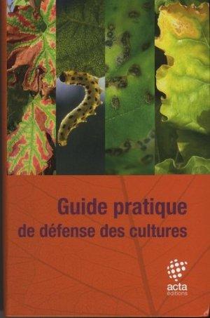 Guide pratique de défense des cultures - acta - 9782857942955 -