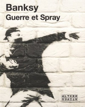 Guerre et spray - Editions Alternatives - 9782862276731 -
