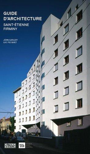 Guide d'architecture Saint-Étienne / Firminy - alternatives - 9782862277011 -
