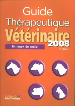 Guide thérapeutique vétérinaire  2008 Animaux de rente - du point veterinaire - 9782863262672 -