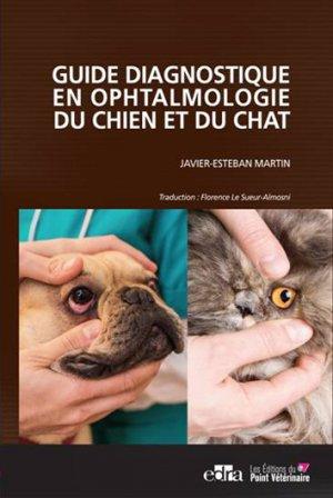 Guide diagnostique en ophtalmologie du chien et du chat - du point veterinaire - 9782863263839 -