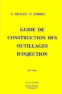 Guide de construction des outillages d'injection - mcm conseil - 9782867270000 -