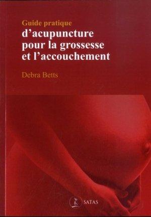 Guide pratique d'acupuncture pour la grossesse et l'accouchement - satas - 9782872932184 -