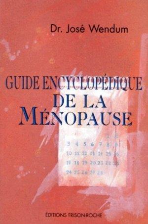 Guide encyclopédique de la ménopause - frison roche - 9782876712621 -