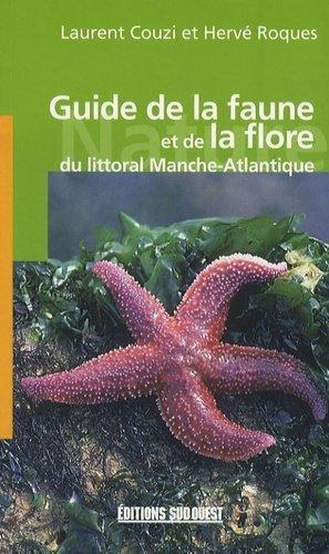 Guide de la faune et de la flore du littoral Manche-Atlantique - sud ouest - 9782879016825 -
