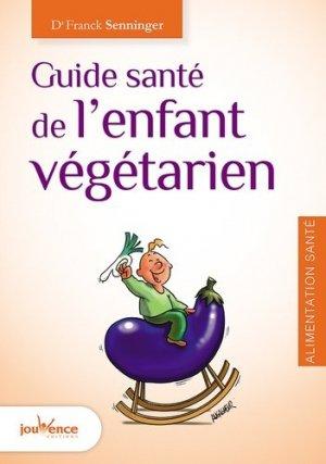 Guide santé de l'enfant végétarien - jouvence - 9782889116775 -