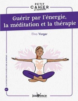 Guérir par l'énergie, la méditation et la thérapie - jouvence - 9782889532995 -