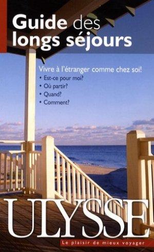 Guide des longs séjours - Ulysse - 9782894647912 -