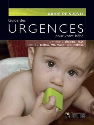 Guide des urgences pour votre bébé - broquet (canada) - 9782896541225 -