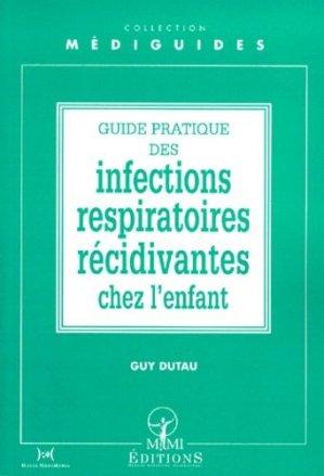 Guide pratique des infections respiratoires récidivantes chez l'enfant - mmi - 9782901227472 -