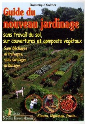Guide du nouveau jardinage - sciences et techniques agricoles - 9782907710275