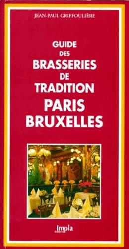GUIDE DES BRASSERIES DE TRADITION PARIS BRUXELLES - Impla Editions - 9782912486202 -
