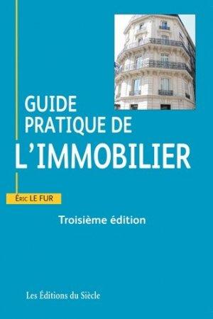 Guide pratique de l'immobilier - Les Editions du Siècle - 9782913068766 -