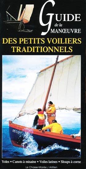 Guide de la manoeuvre des petits voiliers traditionnels - chasse-marée - 9782914208055 -