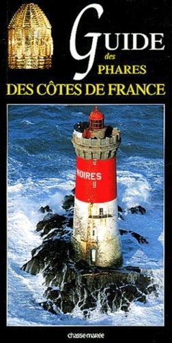 Guide des phares des côtes de France - chasse-marée - 9782914208369 -